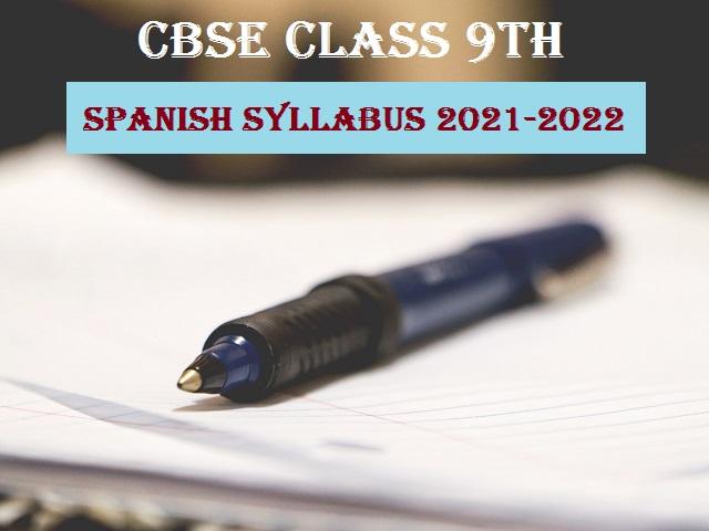 CBSE Class 9 Spanish Syllabus 2021-2022