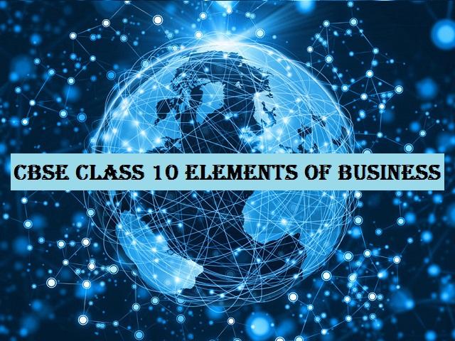 CBSE Class 10 Elements of Business Syllabus 2021-2022