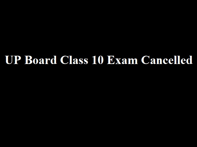 UP Board Class 10 (High School) Exam 2021 Cancelled: Class 12 (Intermediate) Exam from 2nd Week of July - Check Official Updates