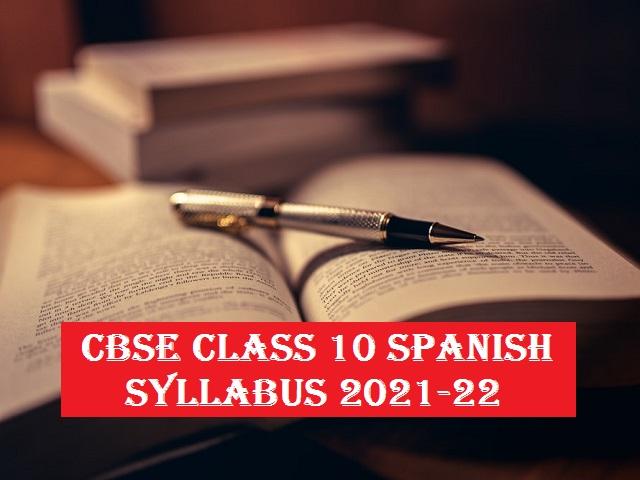 CBSE Class 10 Spanish Syllabus 2021-2022