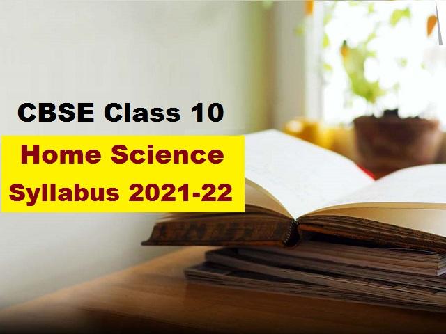 CBSE Class 10 Home Science Syllabus 2021-2022