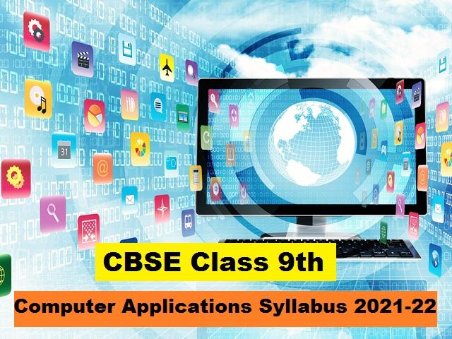 CBSE Class 9 Computer Applications Syllabus 2021-2022