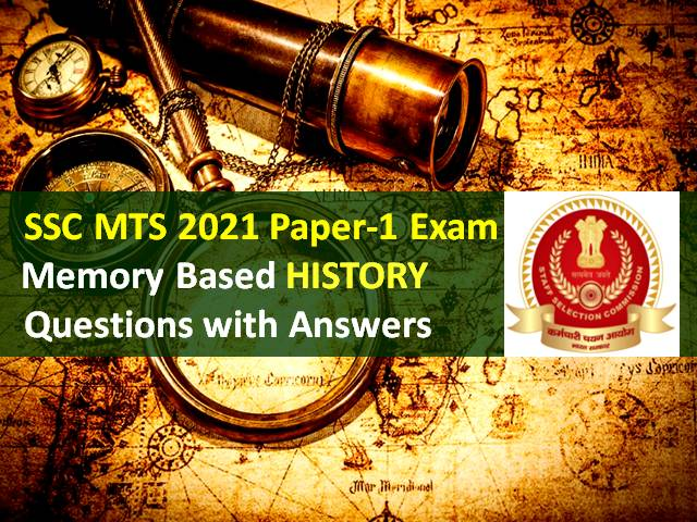 SSC MTS 2021 Exam Memory Based History Questions with Answer Keys