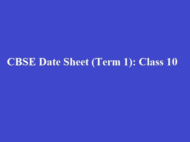 CBSE Class 10 Date Sheet 2022: Term 1 CBSE Class 10 Time Table 2022