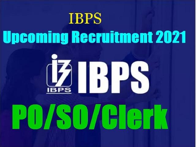 IBPS Upcoming Recruitment 2021
