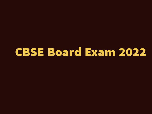 CBSE 10th & 12th Board Exam 2022 (Term 1) Date Sheet, Time Table, Revised Syllabus, Exam Pattern & Mode, Sample Paper & Marking Scheme