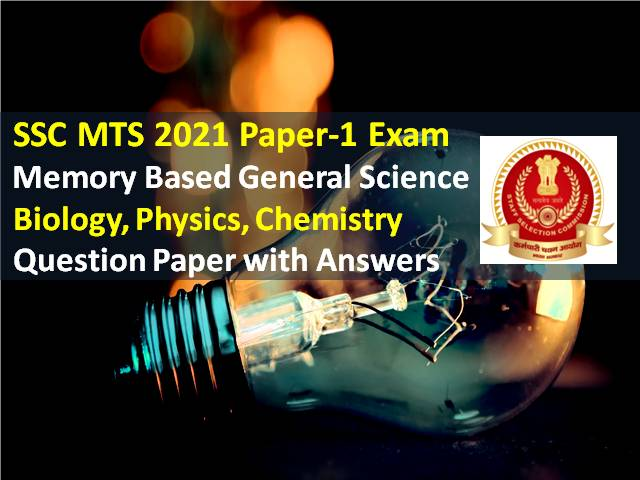 SSC MTS 2021 Exam Memory Based General Science Questions with Answer Key