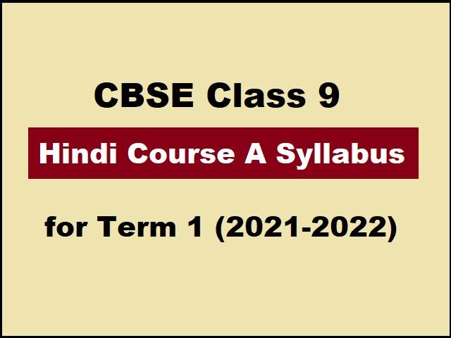 CBSE Class 9 Hindi (Course A) Term 1 Syllabus 2021-2022