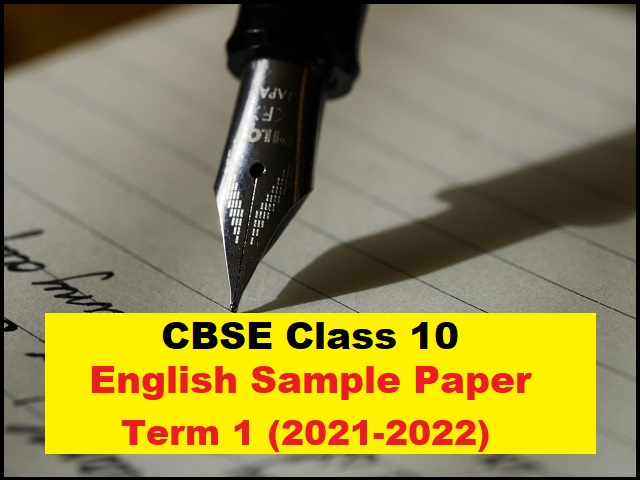 CBSE Class 10 English Sample Paper Term 1 (2021-2022)