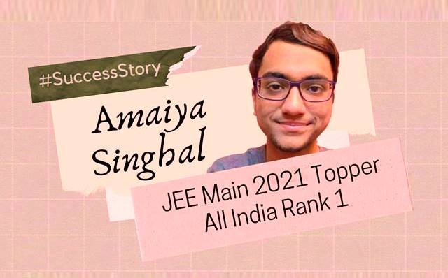 JEE Main Topper 2021: AIR 1 Amaiya Singhal shares how Elon Musk and his Entrepreneurial Ambitions Kept him Motivated