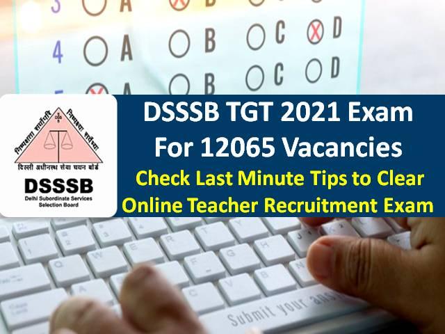DSSSB TGT 2021 Exam Begins for 12065 Vacancies: Check Last Minute Tips to Clear Online Teacher Recruitment Exam