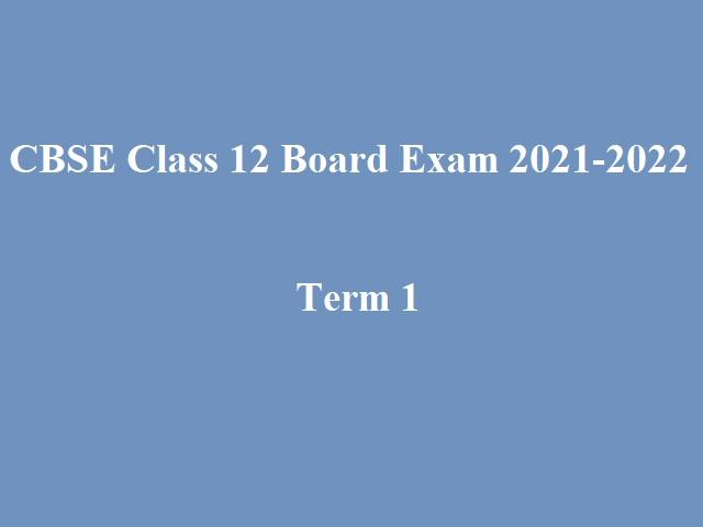 CBSE Class 12 Date Sheet 2021 (Term 1) 2021-2022: CBSE Time Table 2021-2022