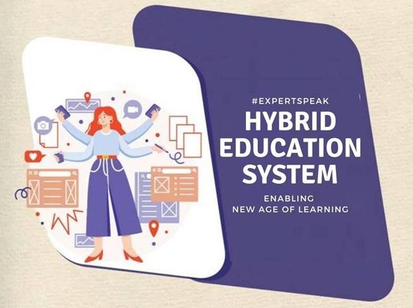 Hybrid Education System: Enabling better learning skills for New Age Education | Expert Speak