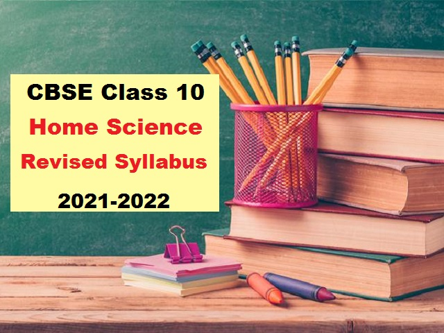 CBSE Class 10 Home Science Term Wise Syllabus 2021-2022