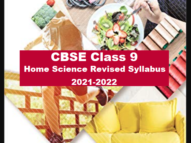 CBSE Class 9 Home Science Term Wise Syllabus 2021-2022