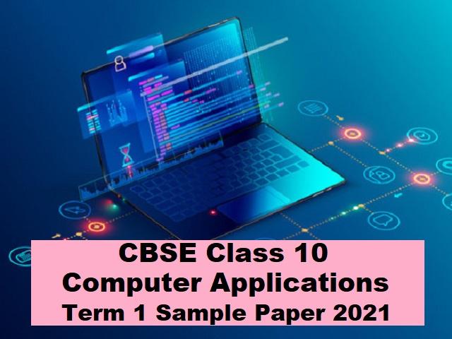 CBSE Class 10th Computer Applications Term 1 Sample Paper 2021