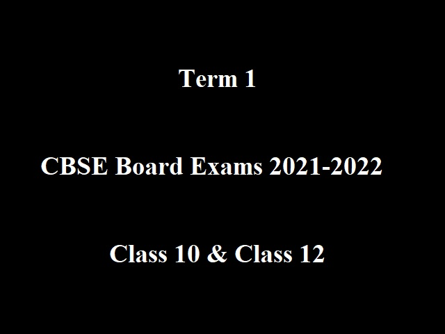 CBSE 10th & 12th Board Exam 2021-2022 (Term 1): MCQ Based Sample Paper, Revised CBSE Syllabus, NCERT Exemplar & Other Important Resources For Preparation