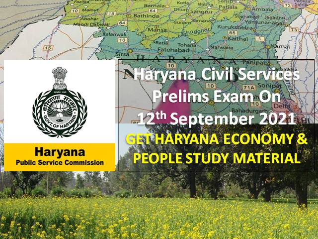 HPSC HCS 2021 Prelims Exam Haryana Economy & People Study Material: Get Haryana Civil Services GS Important Topics & Questions with Answers