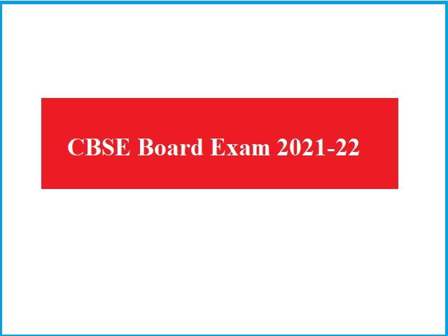 CBSE Board Exam 2021-22
