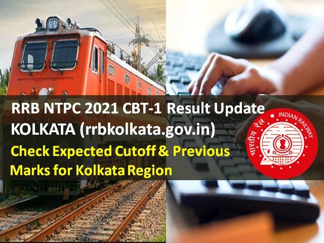 RRB NTPC 2021 CBT-1 Result @rrbkolkata.gov.in: Check Expected Cutoff & Previous Marks for Kolkata Region
