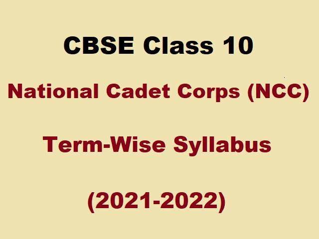 CBSE Class 10 NCC Revised Syllabus 2021-22