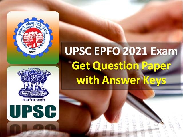 UPSC EPFO 2021 Exam Question Paper/Answer Key (PDF Download): Check EO/AO Recruitment Test Paper with Solution (SET A/B/C/D)