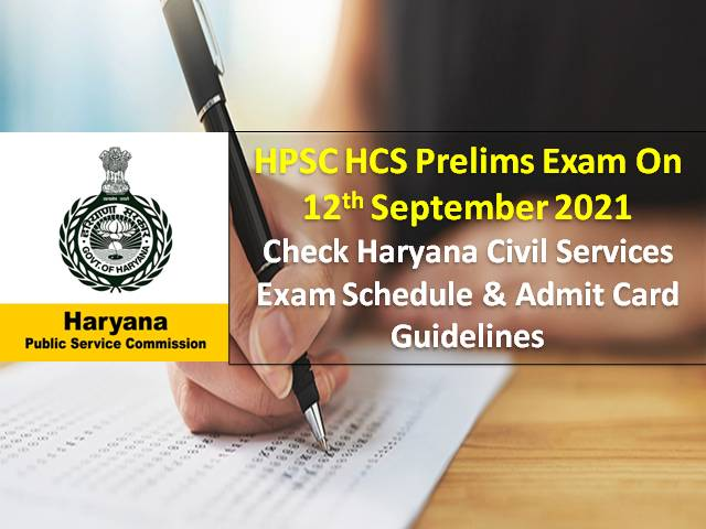 HPSC Haryana Civil Services Prelims 2021 Exam on 12th September: Check HCS 2021 Exam Schedule & Admit Card Guidelines