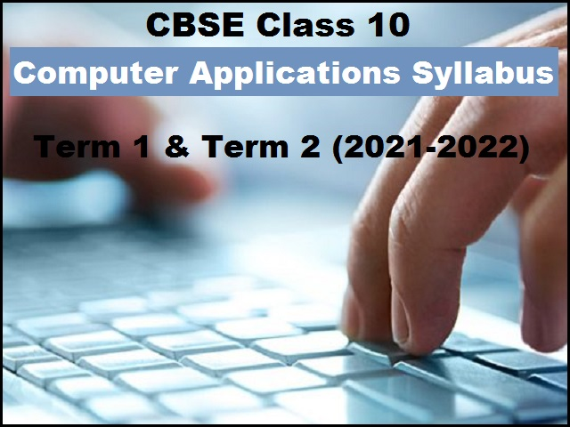 CBSE Class 10 Computer Applications Rationalised Syllabus 2021-22