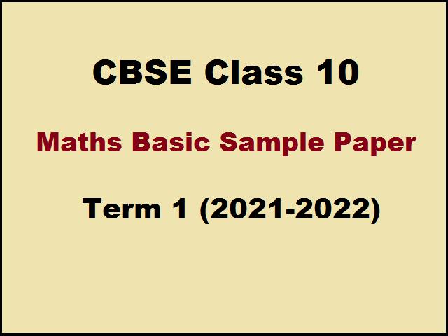 CBSE Class 10 Maths Basic Sample Paper 2021-2022 for Term 1