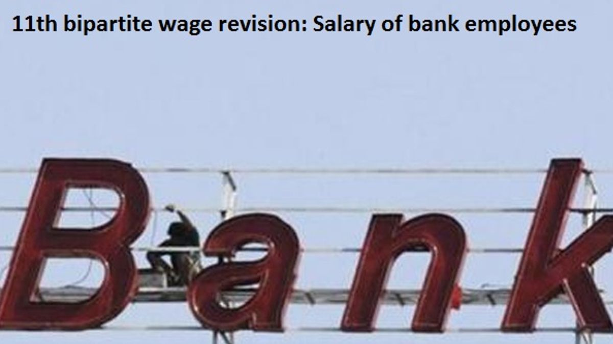 11th bipartite Settlement: Salary of Bank Employees