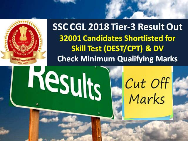 SSC CGL 2018 Tier-3 Marks Released @ssc.nic.in: 32001 Candidates Qualified for Skill Test (DEST/CPT in Dec 2020) & Document Verification, Check SSC CGL Tier-3 2018-2019 Result