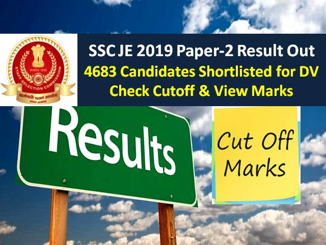 SSC JE Paper-2 Result 2019 Declared @ssc.nic.in: 4683 Candidates Shortlisted for Document Verification, Check Cutoff (Download PDF), View Marks from 15th Sep 2020