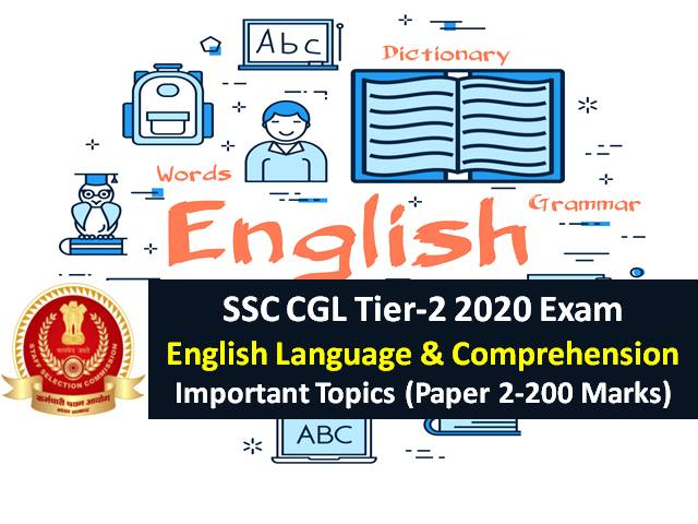 SSC CGL 2020 Tier-2 Exam: Check English Language & Comprehension Important Topics (Paper 2-200 Marks)