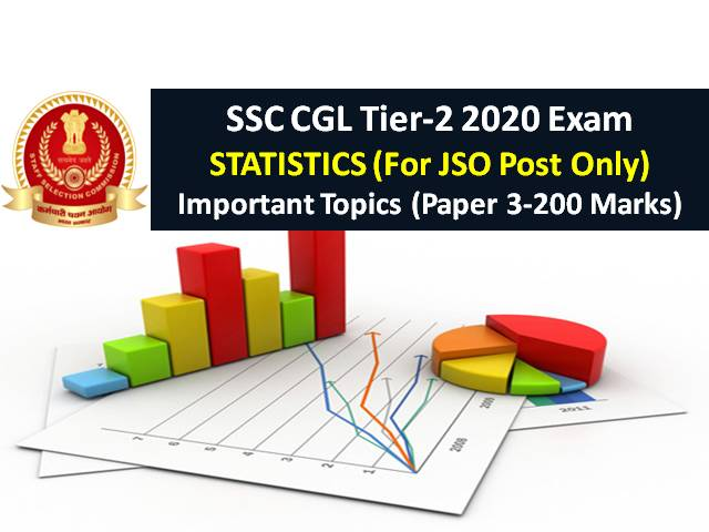 SSC CGL 2020 Tier-2 Exam: Check Statistics Important Topics (Paper 3-200 Marks) Only for Junior Statistical Officer (JSO) Post