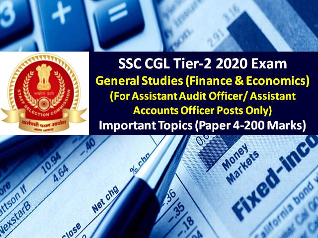 SSC CGL 2020 Tier-2 Exam: Check General Studies-Finance & Economics Important Topics (Paper 4-200 Marks) for Assistant Audit Officer/ Assistant Accounts Officer Post Only