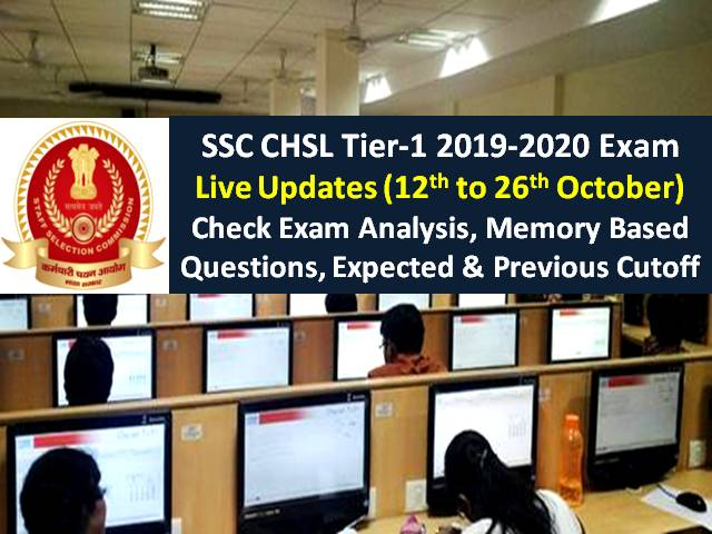 SSC CHSL Tier-1 2020 Exam Concluded (12th Oct to 26th Oct): Check SSC CHSL Exam Analysis (Difficulty Level-Easy to Moderate)/Good Attempts/Memory Based Questions/Expected Cutoff Marks