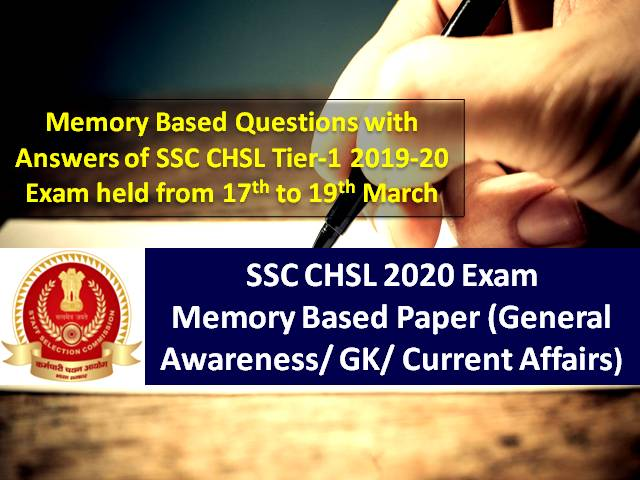 SSC CHSL 2020 Memory Based Paper with Answers (General Awareness/GK/Current Affairs): Check Memory Based Questions of SSC CHSL Tier-1 2019-20 Exam held from 17th to 19th March