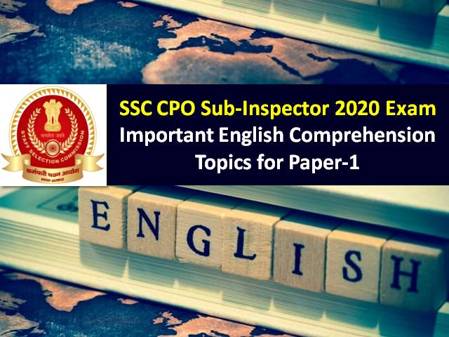 SSC CPO Sub-Inspector (SI) 2020 Exam from 23rd to 26th Nov: Check Important English Comprehension Topics to score high marks in Paper-1