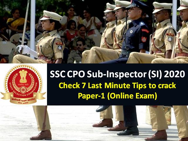 SSC CPO Sub-Inspector (SI) 2020 Exam begins from 23rd November: Check 7 Last Minute Tips to crack SSC CPO Paper-1 (Online Exam)
