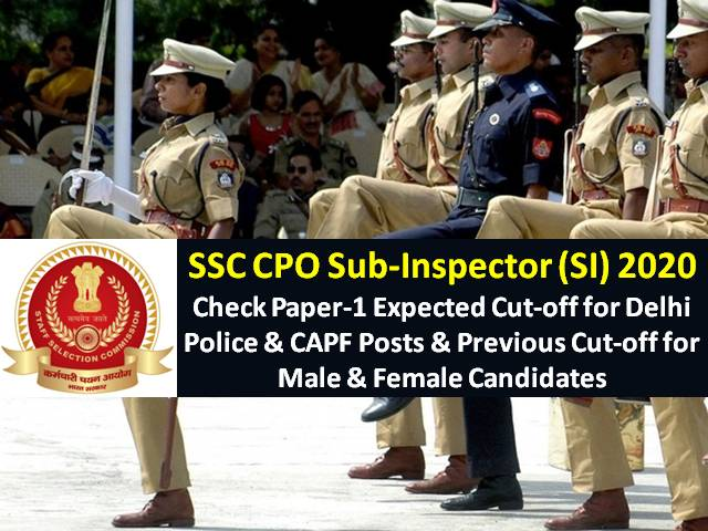 SSC CPO 2020 Sub-Inspector (SI) Exam Expected Cutoff for Delhi Police/CAPF Posts (Answer Key Released): Check Paper-1 Minimum Qualifying Marks & Previous Cutoff for Male/Female Candidates