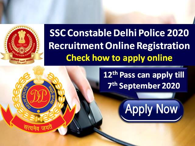 SSC Delhi Police Constable 2020 Recruitment Exam Registration till 7th Sep 2020: 12th Pass Can Apply for 5846 Vacancies, Check How to Apply Online!