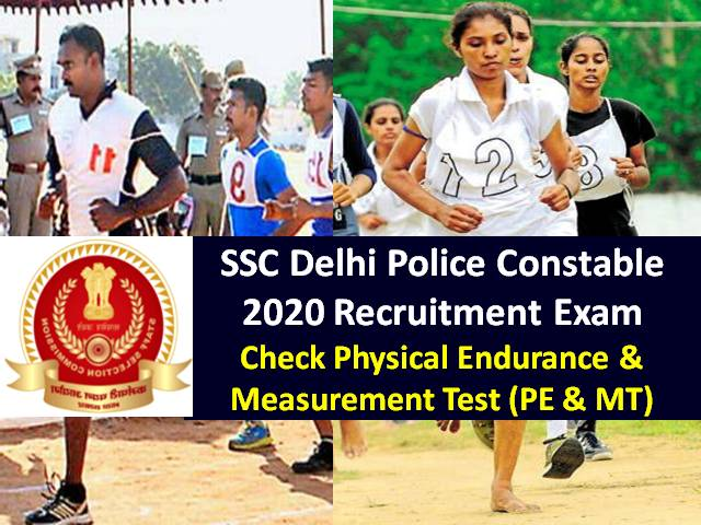 SSC Delhi Police Constable 2020 PE&MT from 17th May 2021 Onwards: Check Physical Endurance & Measurement Test (PE&MT) Details for Male & Female Candidates