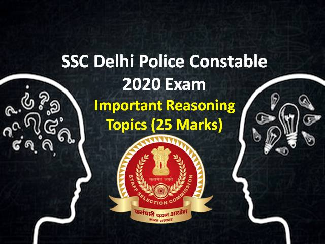 SSC Delhi Police 2020 Constable Exam Important Reasoning Topics (25 Marks): Check Preparation strategy to score high marks in online exam