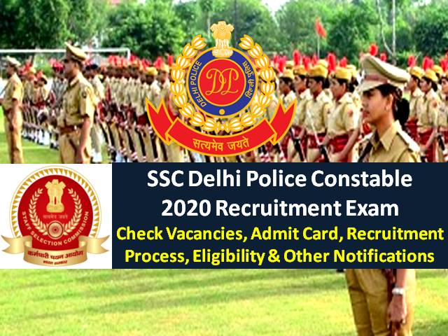 SSC Delhi Police Constable Recruitment 2020 Exam from 27th Nov-Admit Card Released: Check 5846 Vacancies, Recruitment Process, Eligibility, Syllabus & Other Notifications