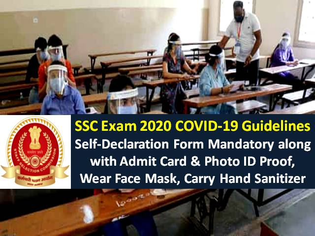 SSC 2020 Exam COVID-19 Revised Guidelines Released @ssc.nic.in: Candidates with fever will be allowed to appear in SSC Exams, Self-Declaration Form Mandatory alongwith Admit Card & Photo ID Proof