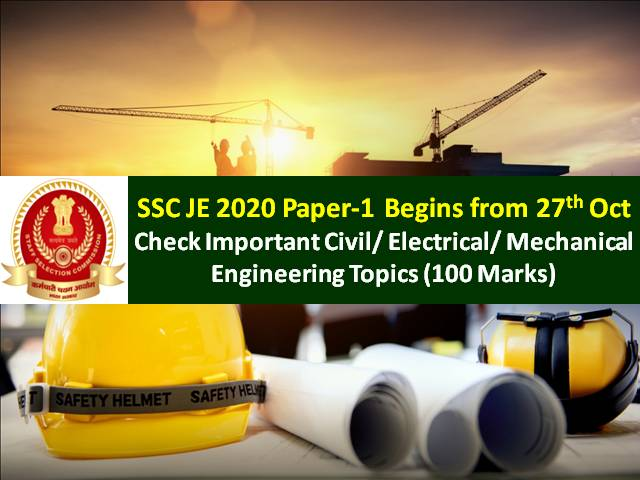 SSC JE 2020 Paper-1 Begins from 27th October: Check Important SSC Junior Engineer Civil/Electrical/Mechanical Engineering Topics to score high marks