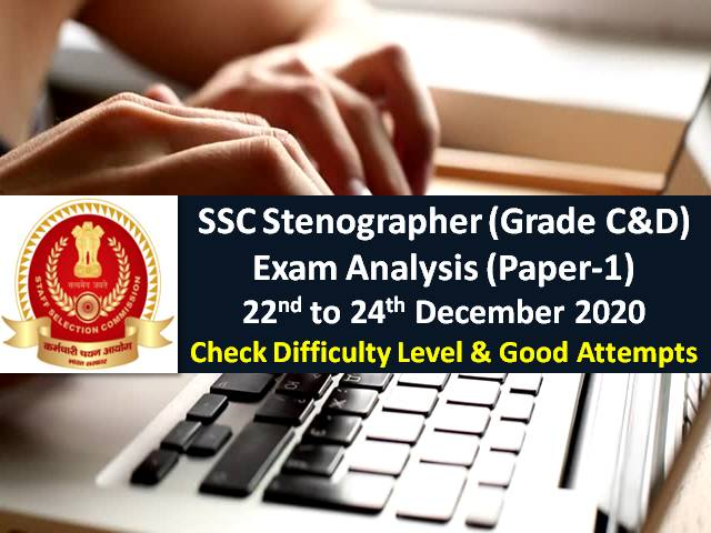 SSC Stenographer 2020 Grade C&D Exam Analysis (22nd to 24th December): Difficulty Level of Paper-1 was 'Moderate to Difficult', Check Good Attempts
