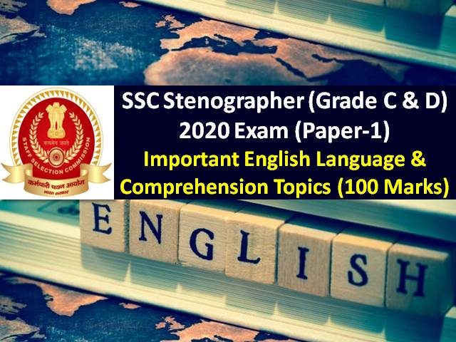 SSC Stenographer (Grade C & D) 2020 Exam English Topics (Paper-1 from 22nd-24th Dec): Check Important English Language & Comprehension Topics (100 Marks) to score high marks