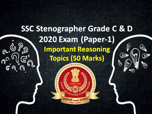 SSC Stenographer (Grade C&D) 2020 Exam Reasoning Topics (Paper-1 from 22nd-24th Dec): Check Important General Intelligence & Reasoning Topics (50 Marks) to score high in Online Exam