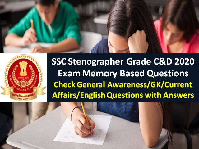 SSC Stenographer Grade C&D 2020 Exam Memory Based Questions: Check General Awareness, GK, Current Affairs, English Questions with Answers